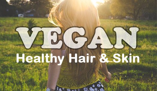 Healthy Hair and Skin Vegan